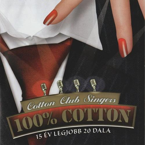 Cotton Club Singers - 100% Cotton - Best Of