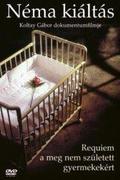 Néma kiáltás - Requiem a meg nem született gyermekekért