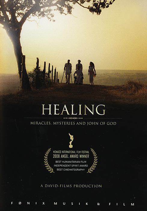 Gyógyulás: Csodák, Talányok és Isten Jánosa ( Healing: Miracles, Mysteries and John of God )