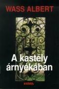 Wass Albert - A kastély árnyékában