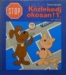 Stop! Közlekedj okosan!
