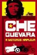 Che Guevara: A motoros naplója (Diarios de motocicleta)