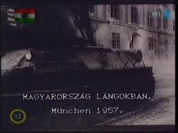 Magyarország lángokban - Egy nép harca a szabadságért (Ungarn in Flammen) 1956