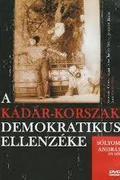 A Kádár-korszak demokratikus ellenzéke