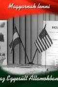 Magyarnak lenni az Egyesült Államokban 2012