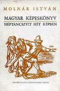 Magyar képeskönyv - néptáncszvit hét képben