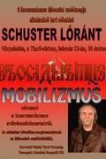 Schuster Lóránt: Szocializmus- Mobilizmus