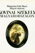 Bukovinai Székelyek Magyarországon / Hungarian Folk Music Of Bukovinian Székelys