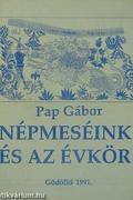 Pap Gábor - Népmeséink és az évkör