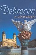 Debrecen  - A cívisváros