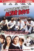 Oltári fiúk (The Dangerous Lives of Altar Boys)