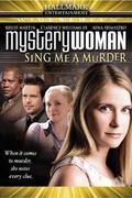 Rejtélyek asszonya: Dalolj a gyilkosról! (Mystery Woman: Sing Me a Murder)