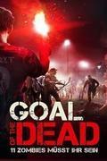 Holtak rangadója (Goal of the Dead)
