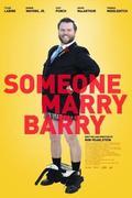 Vállalhatatlan zsák foltot keres (Someone Marry Barry)