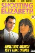 Lőttek a feleségemnek (Shooting Elizabeth)