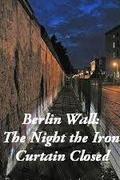 A berlini fal - Az éjszaka, amikor a vasfüggöny leereszkedett (2014) Berlin Wall: The Night the Iron Curtain Closed