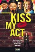 Nevess és szeress! (Kiss My Act)
