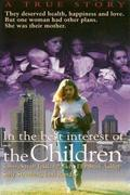 A gyerekek érdekében (In the Best Interest of the Children)