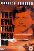 Az erőszak pokla (The Evil That Men Do)