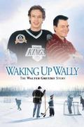 Wally visszatérése: Walter Gretzky története (Waking Up Wally: The Walter Gretzky Story)