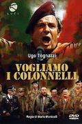 Az ezredeseket akarjuk (Vogliamo i colonnelli)