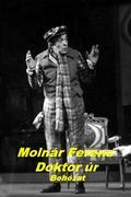Molnár Ferenc: Doktor úr (szinházi előadás)