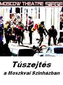 Túszejtés a moszkvai szinházban 2004.