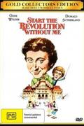 Kezdjétek a forradalmat, de nélkülem! /Start the Revolution Without Me/