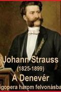 Johann Strauss - A Denevér : Vígopera három felvonásban