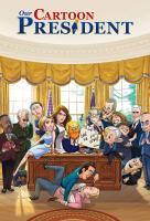 Mesés elnökünk (Our Cartoon President)