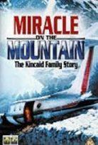 Csoda a hegyen /Miracle on the Mountain: The Kincaid Family Story/