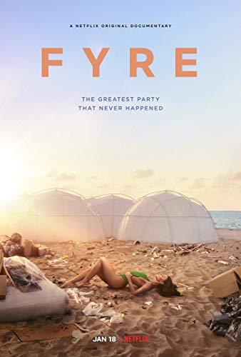 Fyre -The Greatest Party That Never Happened  2019.
