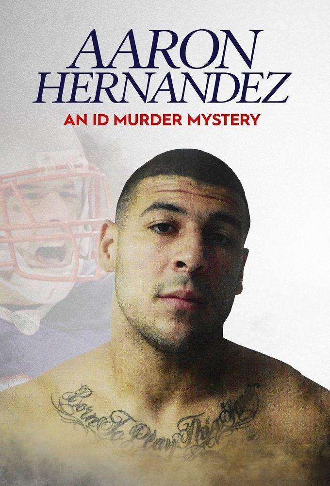 Aaron Hernandez gyilkossági esete (Aaron Hernandez: An ID Murder Mystery) 2020.