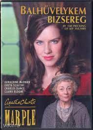 Miss Marple - Balhüvelyem bizsereg (Marple: By the Pricking of My Thumbs)