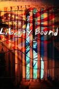 Megfojtott szabadság (Liberty Bound)